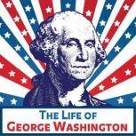 The Life of George Washington, Josephine Pollard