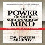 The Power of Your Subconscious Mind, Dr. Joseph Murphy