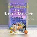 How to Knit a Murder, Sally Goldenbaum