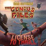 The Genius Files #5: License to Thrill, Dan Gutman