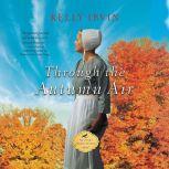 Through the Autumn Air, Kelly Irvin
