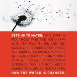 Getting to Maybe How the World Is Changed, Frances Westley