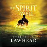 The Spirit Well, Stephen Lawhead