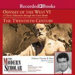 Odyssey of the West VI A Classic Education through the Great Books: The Twentieth Century, Timothy B. Shutt