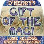 The Gift of the Magi The Classic Christmas Story, O. Henry