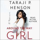 Around the Way Girl A Memoir, Taraji P. Henson