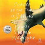 Sharks in the Time of Saviors, Kawai Strong Washburn