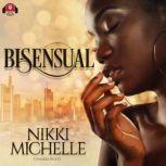 Bi-Sensual, Nikki-Michelle