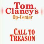 Tom Clancy's Op-Center #11: Call to Treason, Tom Clancy