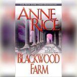 Blackwood Farm The Vampire Chronicles, Anne Rice