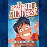 The Smartest Kid in the Universe, Chris Grabenstein