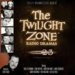 The Twilight Zone Radio Dramas, Volume 23, Various Authors