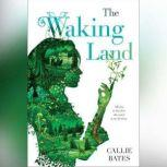 The Waking Land, Callie Bates