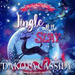 Jingle all the Slay (Marshmallow Hollow Mysteries Book 1), Dakota Cassidy