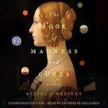The Book of Madness and Cures, Regina O'Melveny