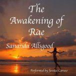 The Awakening of Rae, Sananda Allsgood