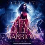 The Fae Queens Warriors, Tara West