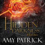 Hidden Darkness- Book 4 of the Hidden Saga, Amy Patrick