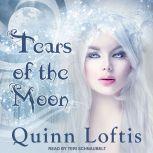 Tears Of The Moon, Quinn Loftis