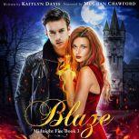 Blaze (Midnight Fire Book 3), Kaitlyn Davis