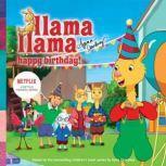 Llama Llama Happy Birthday!, Anna Dewdney