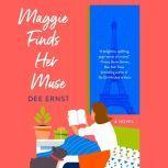 Maggie Finds Her Muse A Novel, Dee Ernst