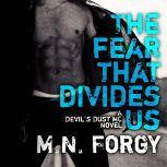 The Fear That Divides Us, M. N. Forgy