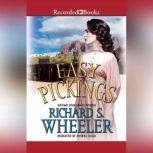 Easy Pickings, Richard S. Wheeler