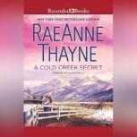 A Cold Creek Secret, RaeAnne Thayne