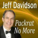 Packrat No More, Jeff Davidson