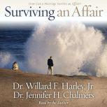 Surviving an Affair, Willard F. Harley