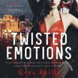 Twisted Emotions, Cora Reilly