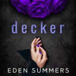 Decker, Eden Summers