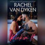 Kickin' It, Rachel Van Dyken