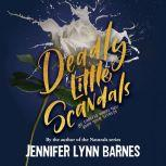 Deadly Little Scandals, Jennifer Lynn Barnes
