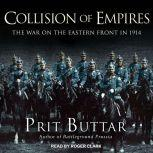 Collision of Empires The War on the Eastern Front in 1914, Prit Buttar