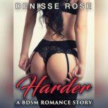 Harder: A BDSM Romance Story, Denisse Rose