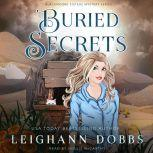 Buried Secrets Blackmoore Sisters Cozy Mysteries Book 4, Leighann Dobbs