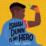 Isaiah Dunn Is My Hero, Kelly J. Baptist