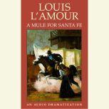 A Mule for Santa Fe, Louis L'Amour