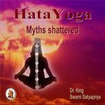 Hata Yoga Myths Shattered, Dr. King