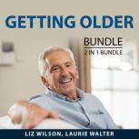 Getting Older Bundle, 2 in 1 Bundle Reverse Aging Blueprint and Baby Boomer's Health Guide, Liz Wilson