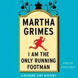 I Am the Only Running Footman, Martha Grimes
