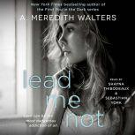 Lead Me Not, A. Meredith Walters
