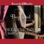 Beguiled, Deeanne Gist