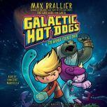 Galactic Hot Dogs 2 The Wiener Strikes Back, Max Brallier