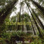 in the waiting . . . , ken e. read
