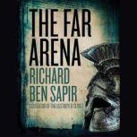 Far Arena, The, Richard Ben Sapir