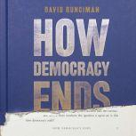 How Democracy Ends, David Runciman