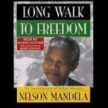 Long Walk to Freedom The Autobiography of Nelson Mandela, Nelson Mandela